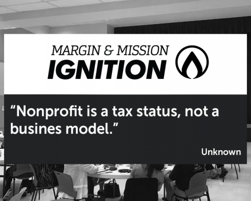 Margin & Mission Ignition         The Patterson Foundation Invited Nonprofits to Explore Earned Income, Then Invited Them to